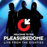 thumbnail - WELCOME TO THE PLEASUREDOME - Live from the Eighties