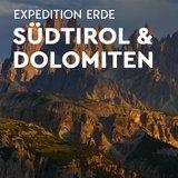 thumbnail - EXPEDITION ERDE: Südtirol und Dolomiten - WELTNATURERBE